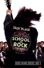 dreamlogic.net -- School of Rock -- he said, she said -- movie review -- screener!
